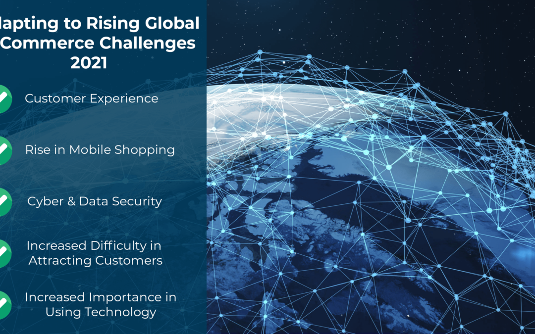 Adapting to Rising Global E-Commerce Challenges 2021